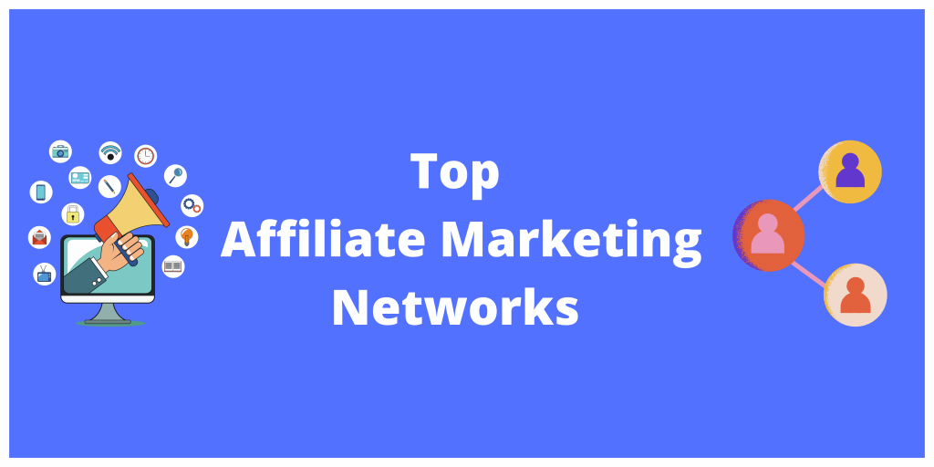 Top Affiliate Marketing Networks